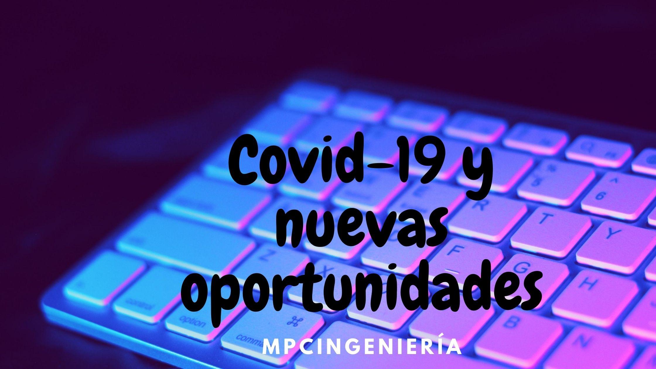 Covid-19 Y Nuevas Oportunidades MPCingeniería